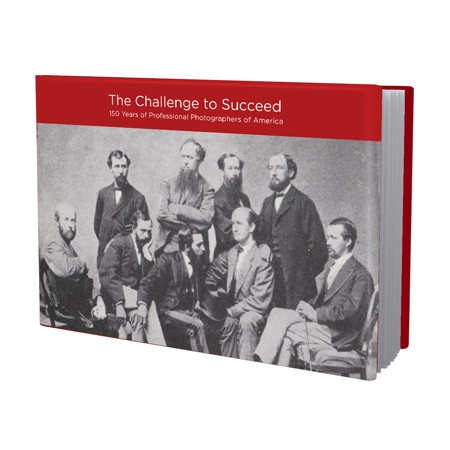 PpaHistory  The Challenge to Succeed: 150 Years of Professional Photographers of America